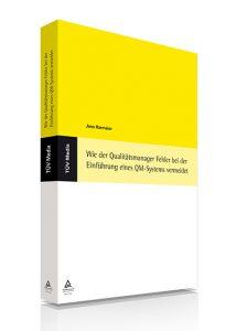 Wie der Qualitätsmanager Fehler bei der Einführung eines QM-Systems vermeidet